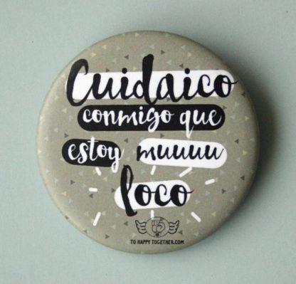 """Chapa """"Cuidaico conmigo que estoy muu loco"""""""