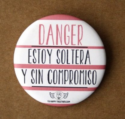"Chapa ""Danger estoy soltera"""