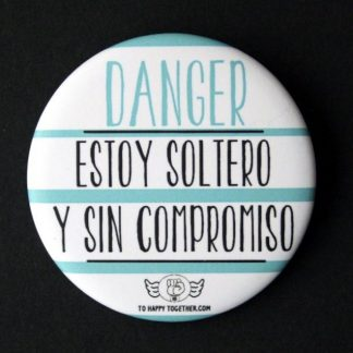 "Chapa ""Danger estoy soltero"""