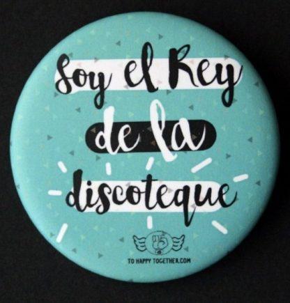 """Chapa """"Soy el rey de la discoteque"""""""