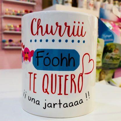 "Taza ""Churri, te quiero una jartá"""