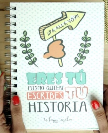 """Cuaderno """"Eres tu mismo quien escribe tu propia historia"""""""