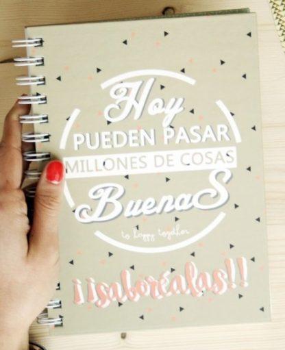 """Cuaderno """"Hoy pueden pasar millones de cosas buenas"""""""
