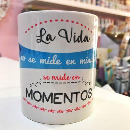 """Taza """"La vida se mide en momentos"""""""