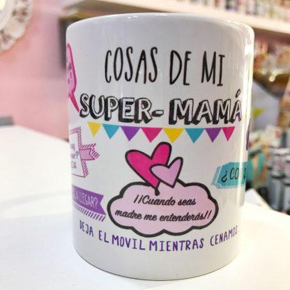 """Taza """"Cosas de Super Mamás"""""""