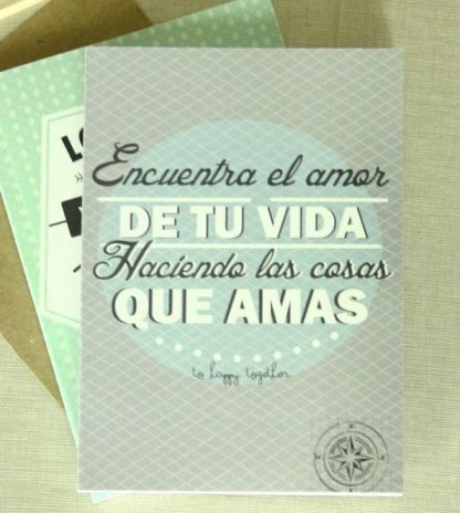 """Libreta """"Encuentra el amor de tu vida haciendo las cosas que amas"""""""